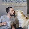 Beziehungsguide Mensch-Hund